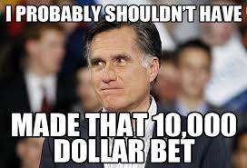 Bet Meme - romney worried meme