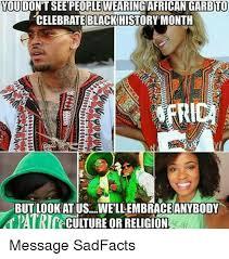 Black History Month Memes - loudontsee peoptewearing african garbtu celebrate black history