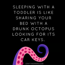Sharing Bed Meme - sleeping with a toddler is like sharing your bed with a drunk