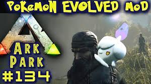 ark park 134 lichtel pokemon evolved mod deutsch german ark