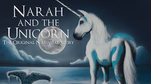 narah and the unicorn the original narwhal story by bobby roe