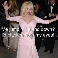 Boob Memes - 26 dolly parton quotes that prove she s cooler and smarter than she