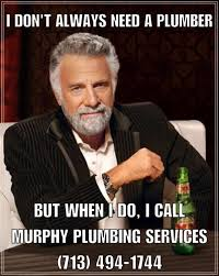 Plumbing Meme - murphy plumbing services plumbing cypress tx phone number