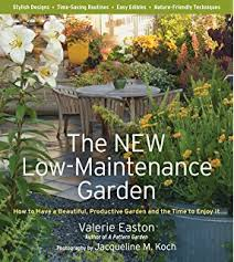 the low maintenance garden a complete guide to designs plants