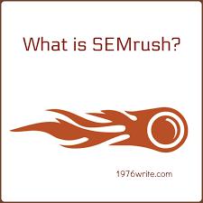 1976write what is semrush