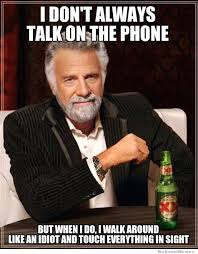 Talking On The Phone Meme - i don t always talk on the phone weknowmemes