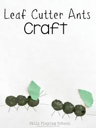 leaf cutter ant craft for kids still playing