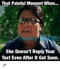 Reply Memes - that painful moment when meme she doesn t reply your text even after