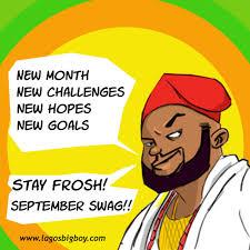 happy new month of september u2013 lagos big boy