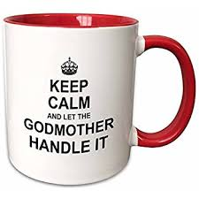 godmother mug 3drose mug 233082 4 keep calm let the godmother