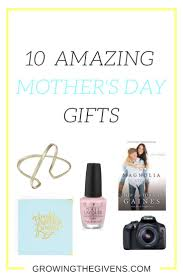 10 amazing mother u0027s day gifts gift