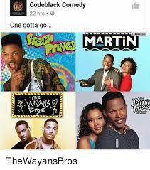 Black Comedian Meme - e code black comedy 22 hrs b one gotta go the marti the