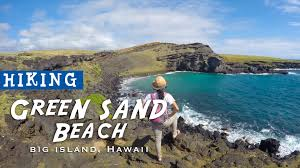 Sand Beach by Hiking The Green Sand Beach One Of Only Four In The World Day 3