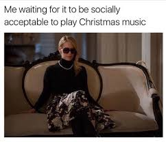 Christmas Music Meme - 33 memes about being too soon for christmas decorations and music