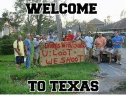 Texas Meme - welcome we shoo to texas meme on esmemes com
