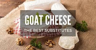 Substitution For Cottage Cheese by 13 Substitutes For Goat Cheese That You U0027ll Love August 2017