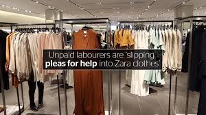 zara siege social pleas for help sewn into zara clothes by unpaid workers just the