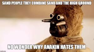 Sand Meme - star wars sand people latest memes imgflip