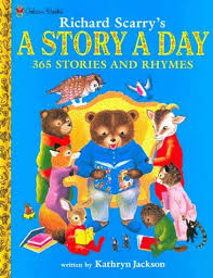 richard scarry s a story a day 365 stories and rhymes kathryn