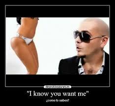 I Know You Want Me Meme - i know you want me desmotivaciones