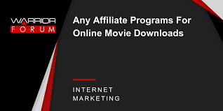 any affiliate programs for online movie downloads warrior forum