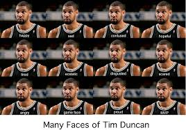 Funny Spurs Memes - the many faces of tim duncan nba