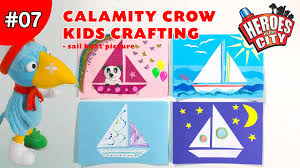 calamity crow kids crafting show ep07 make a sail boat picture