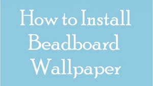 how to install beadboard wallpaper on vimeo