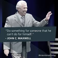 do something for someone that he can u0027t do for himself john c