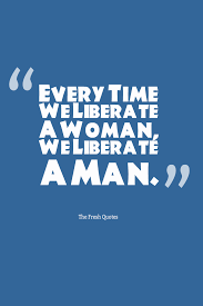 quotes education equality feminism quotes u2013 women u0027s rights quotes quotes u0026 sayings