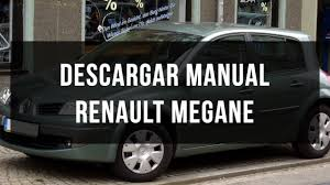 descargar manual de taller y usuario renault megane 2 youtube