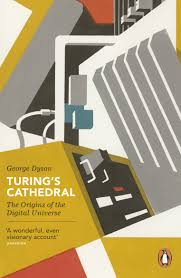 turing u0027s cathedral the origins of the digital universe penguin