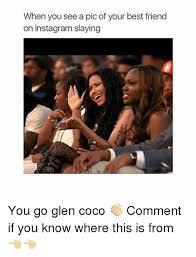 You Go Glen Coco Meme - 25 best memes about you go glen coco you go glen coco memes