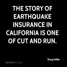the story of earthquake insurance in california is one of cut and run