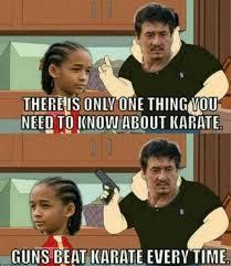 Meme Karate - guns beat karate every time meme xyz