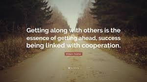 william feather quote getting along with others is the essence of