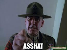 Ass Hat Meme - asshat meme sergeant hartmann 64363 memeshappen