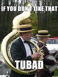 Tuba Memes - i crack tons of tuba jokes during band class meme on imgur