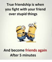 Memes Friendship - true friendship is when you fight with your friend over stupid