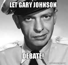 Gary Johnson Memes - let gary johnson debate libertarian life make a meme