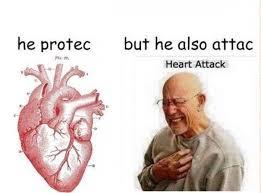 Heart Attack Meme - he protec but he also attac heart attack meme xyz