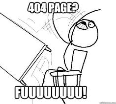 Meme Throw Table - 404 page fuuuuuuuu rage table flip quickmeme