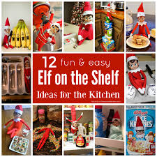 Ideas For The Kitchen Fun U0026 Easy Elf On The Shelf Ideas For The Kitchen The