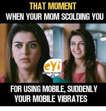 Mobile Meme - that moment when your mom scolding you eyij enakena yarum llaiyge