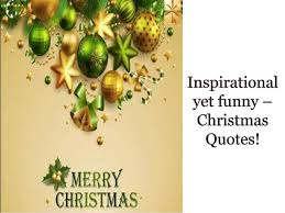inspirational yet funny christmas quotes encouragement quotes