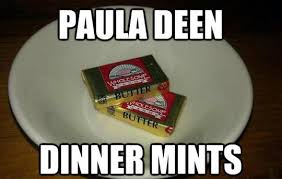 Paula Deen Pie Meme - dinner mints paula deen know your meme
