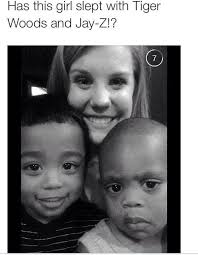 Jay Z Memes - has this girl slept with tiger woods and jay z