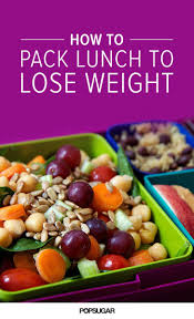lunch packing weight loss tips popsugar fitness