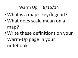 what is a map legend warm up 8 11 14 with a partner discuss the definitions of
