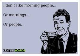 Morning People Meme - pin by renata anzalone on funny pinterest morning people ecards